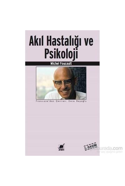 Akıl Hastalığı Ve Psikoloji - Michel Foucault