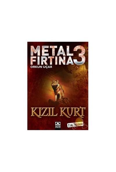 Metal Fırtına -3 ( Kızıl Kurt ) - Orkun Uçar