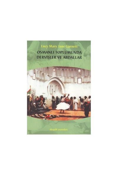 Osmanlı Toplumunda Dervişler Ve Abdallar-Lucy M. J. Garnett