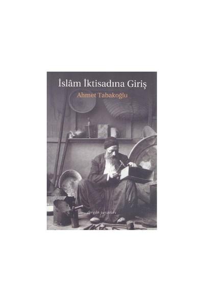 İslam İktisadına Giriş-Ahmet Tabakoğlu