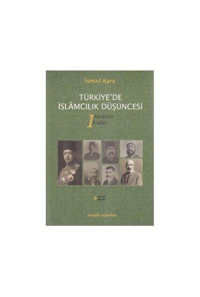Türkiye'De İslamcılık Düşüncesi 1-İsmail Kara