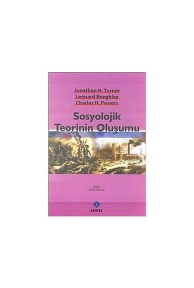 Sosyolojik Teorinin Oluşumu - Leonard Beeghley