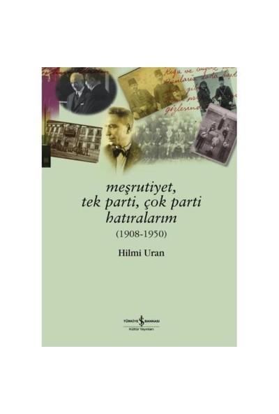 Meşrutiyet, Tek Parti, Çok Parti Hatıralarım (1908 - 1950)