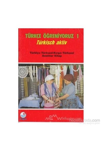 Türkçe Öğreniyoruz 1 Türkiye Tükçesi - Kırgız Türkçesi-Kolektif