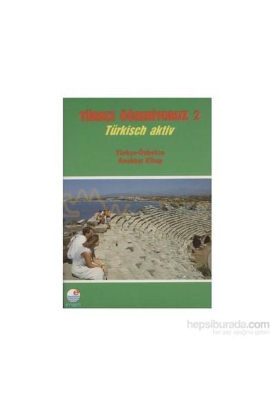 Türkçe Öğreniyoruz 2- Türkçe-Özbekçe Anahtar Kitap-Mehmet Hengirmen