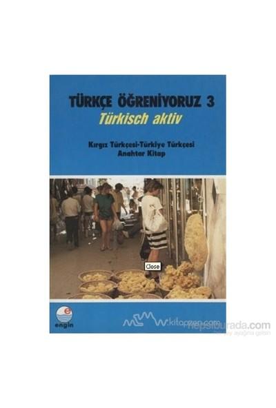 Türkçe Öğreniyoruz 3 - Kırgız Türkçesi-Türkiye Türkçesi-Mehmet Hengirmen