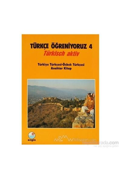 Türkçe Öğreniyoruz 4 Türkiye Türkçesi - Özbek Türkçesi-Kolektif