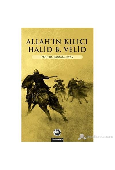 Allahın Kılıcı Halid B. Velid-Mustafa Fayda