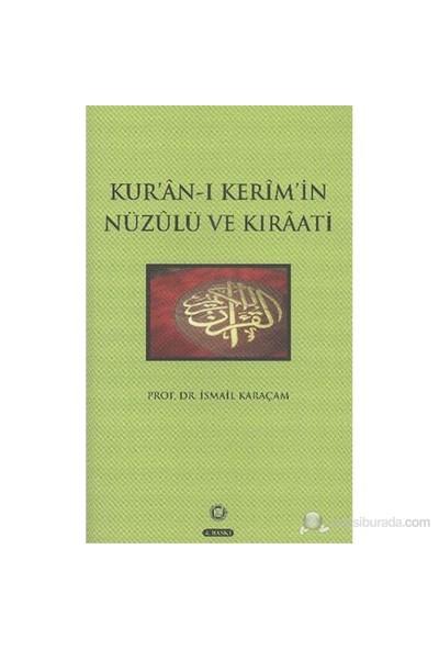 Kuranı Kerimin Nüzulü Ve Kıraati-İsmail Karaçam