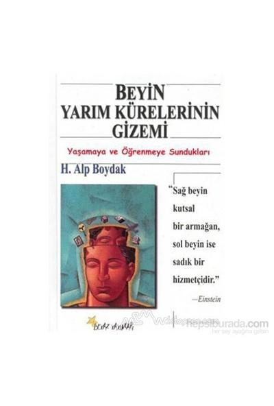 Beyin Yarım Kürelerinin Gizemi Yaşamaya Ve Öğrenmeye Sundukları-H. Alp Boydak