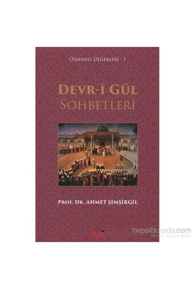Devr-İ Gül Sohbetleri / Osmanlı Değerleri 1-Ahmet Şimşirgil