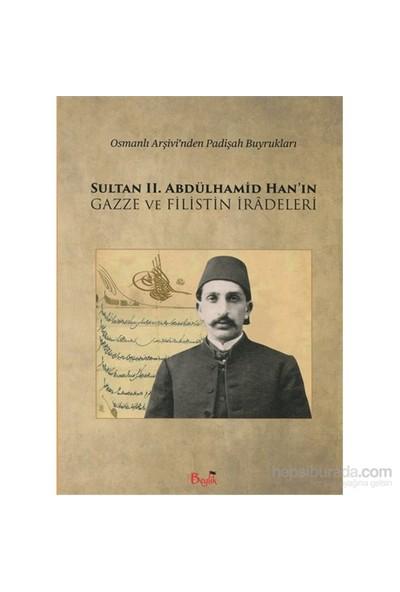 Sultan II. Abdülhamid Han'ın Gazze ve Filistin İradeleri Osmanlı Arşivi'nden Padişah Buyrukları - Cevat Mustafa