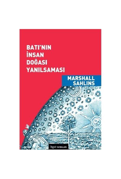 Batı'Nın İnsan Doğası Yanılsaması-Marshall Sahlins