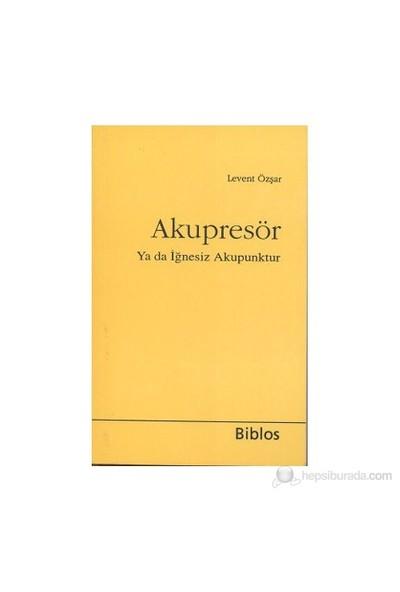 Akupresör - (Ya Da İğnesiz Akupunktur)-Kolektif