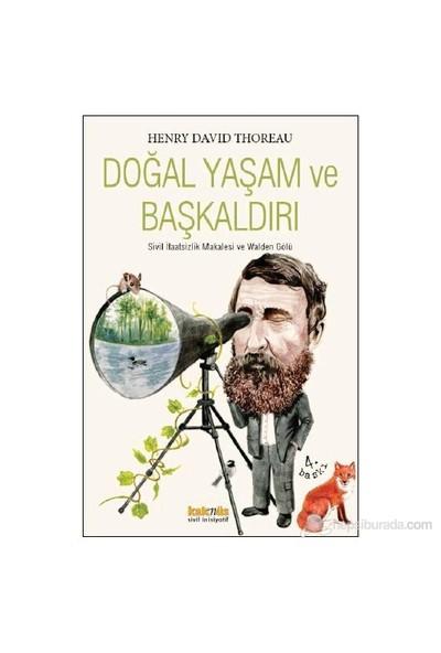 Doğal Yaşam ve Başkaldırı - (Sivil İtaatsizlik Makalesi ve Wolden Gölü)- Henry David Thoreau
