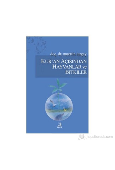 Kur'An Açısından Hayvanlar Ve Bitkiler-Nurettin Turgay