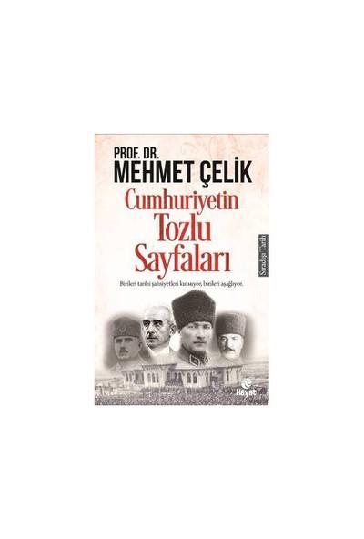 Cumhuriyetin Tozlu Sayfaları-Mehmet Çelik