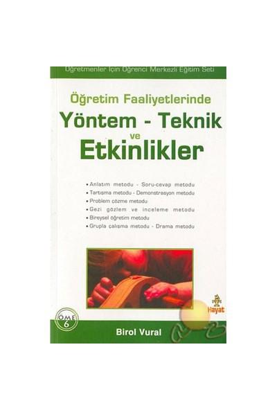 Öğretim Faaliyetlerinde Yöntem - Teknik Ve Etkinlikler-Birol Vural