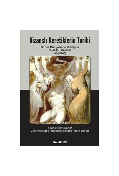 Bizanslı Heretiklerin Tarihi-Janet Hamilton