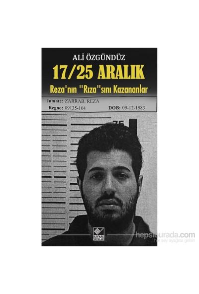 """17, 25 Aralık Reza'Nın """"Rıza""""Sını Kazananlar-Ali Özgündüz"""