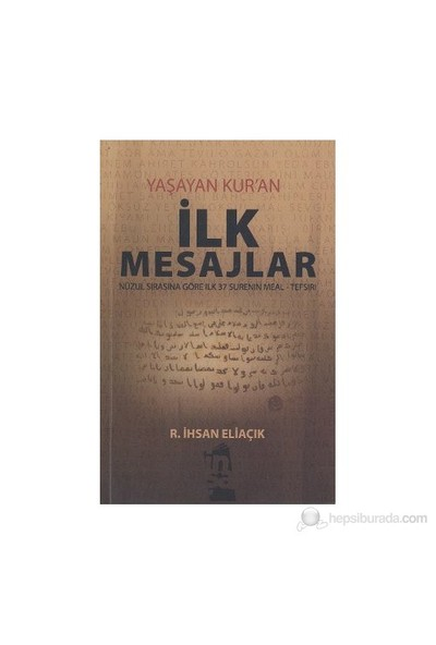 Yaşayan Kur'An - İlk Mesajlar-Recep İhsan Eliaçık