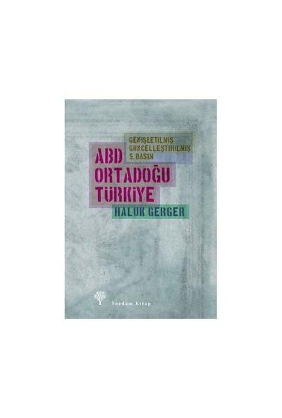 Abd, Ortadoğu, Türkiye-Haluk Gerger