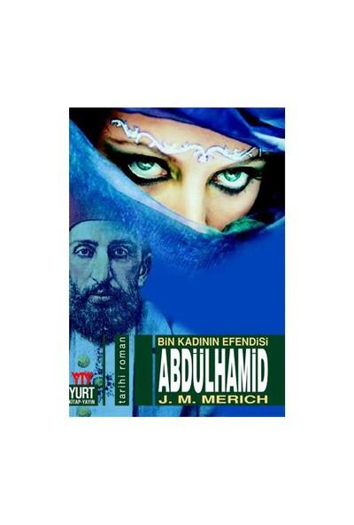 Bin Kadının Efendisi Abdülhamid - J. M. Merich