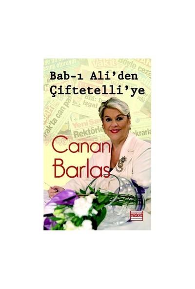 Bab-I Ali'Den Çiftetelli'Ye-Canan Barlas