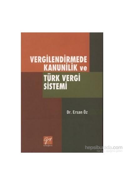 Vergilendirmede Kanunilik Ve Türk Vergi Sistemi-Ersan Öz