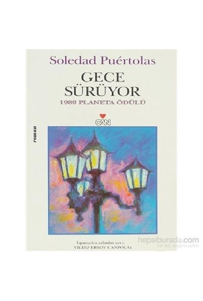 Gece Sürüyor-Soledad Puértolas