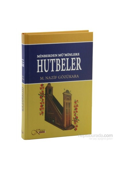 Minberden Mü'Minlere Hutbeler-M. Nazif Gözükara