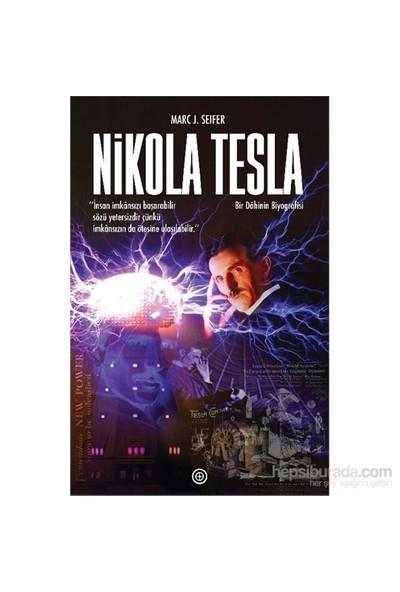 Nikola Tesla - Bir Dâhinin Biyografisi - Marc J. Seifer