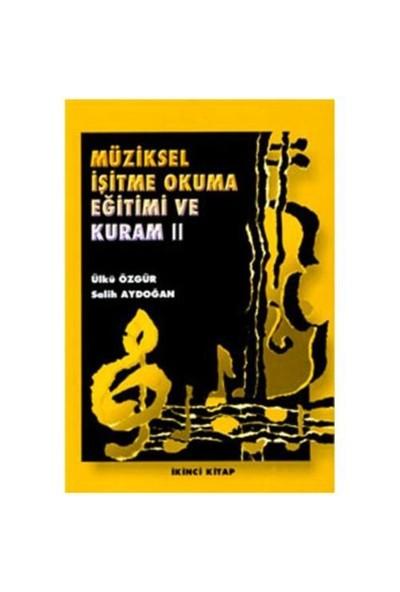 Müziksel İşitme Okuma Eğitimi Ve Kuram II