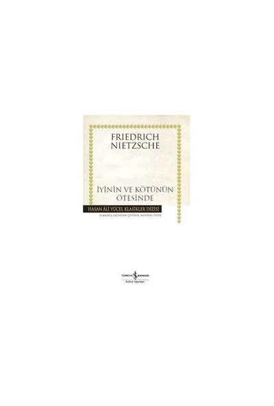 İyinin Ve Kötünün Ötesinde (Ciltli)-Friedrich Nietzsche