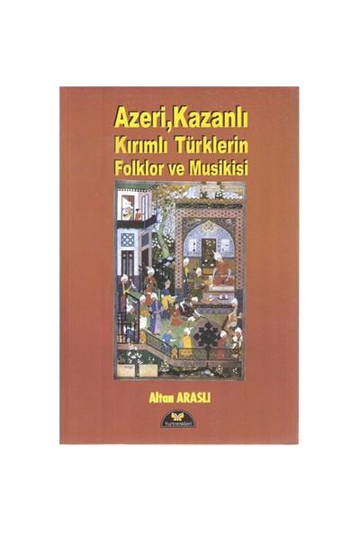 Azeri Kırımlı Kazanlı Türklerin Folklor Musikisi-Altan Araslı