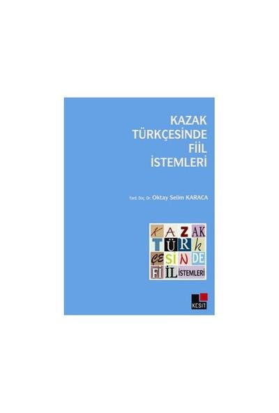 Kazak Türkçesinde Fiil İstemleri-Oktay Selim Karaca