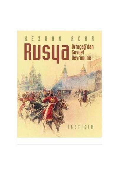 Rusya - Ortaçağ'dan Sovyet Devrimi'ne