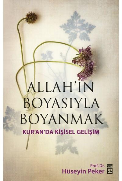 Allah'ın Boyasıyla Boyanmak - (Kur'an'da Kişisel Gelişim) - Hüseyin Peker