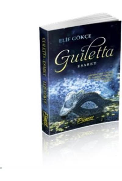 Guiletta-Esaret - Elif Gökçe