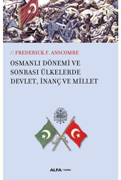 Osmanlı Dönemi Ve Sonrası Ülkelerde Devlet, İnanç Ve Millet