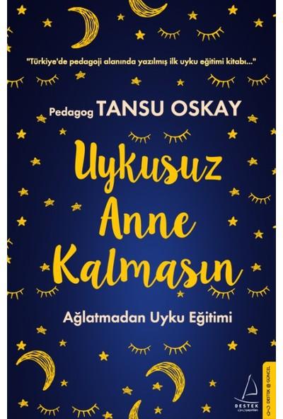 Uykusuz Anne Kalmasın - Tansu Oskay
