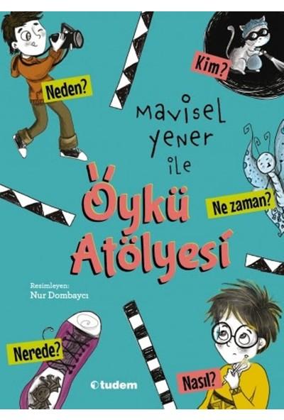 Mavisel Yener İle Öykü Atölyesi - Mavisel Yener