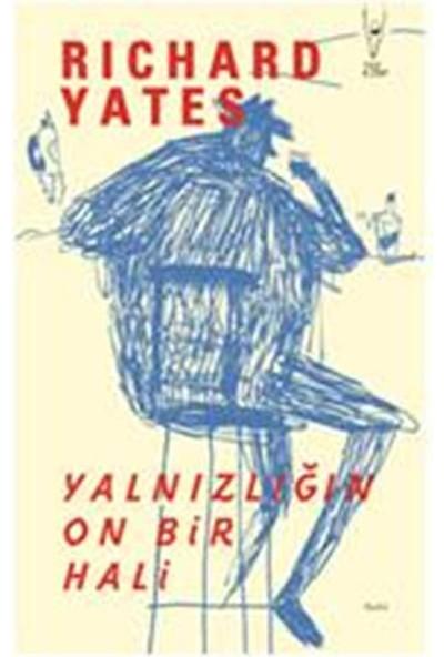 Richard Yates Yalnızlığın On Bir Hali - Richard Yates