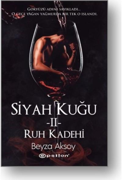 Siyah Kuğu II : Ruh Kadehi - Beyza Aksoy