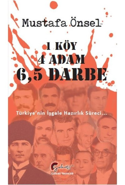 1 Köy, 4 Adam, 6,5 DarbeTürkiye'nin İşgale Hazırlık Süreci - Mustafa Önsel