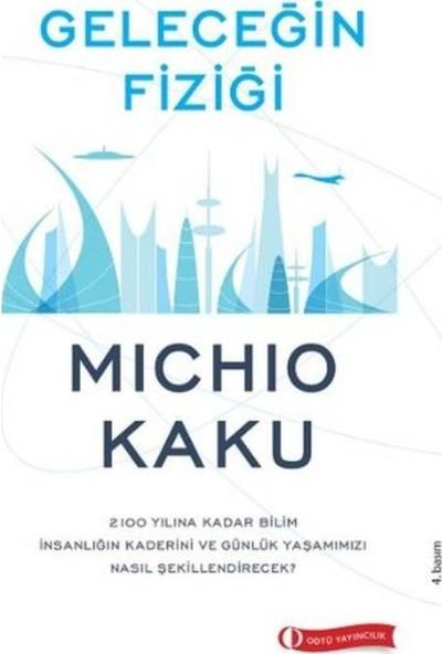 Geleceğin Fiziği - Michio Kaku