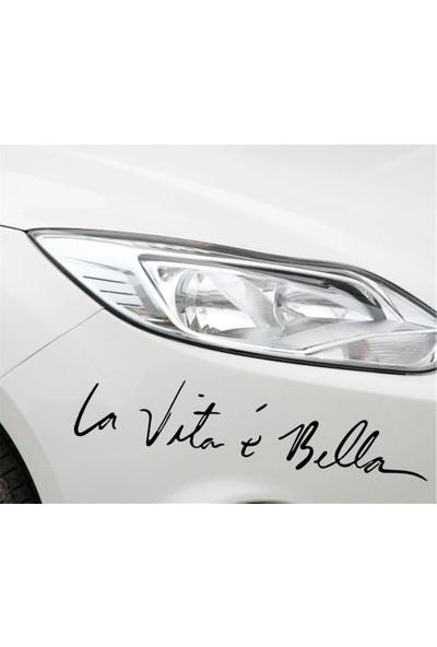 Hayat Güzeldir, La vita e Bella - Oto Sticker 40x8 cm Siyah
