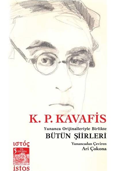 K. P. Kavafis Bütün Şiirleri Yunanca Orijinalleriyle Birlikte