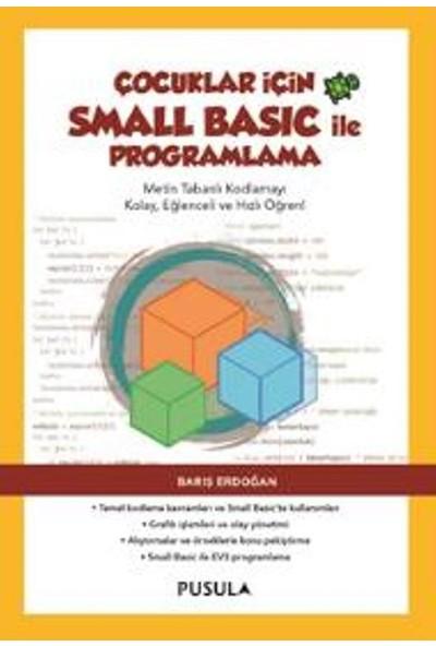 Çocuklar İçin Small Basic İle Programlama - Barış Erdoğan