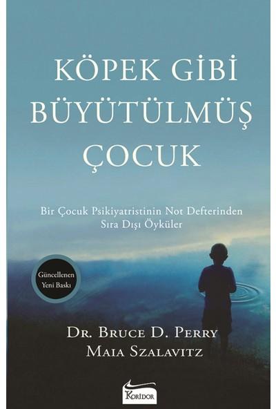 Köpek Gibi Büyütülmüş Çocuk - Bruce D. Perry